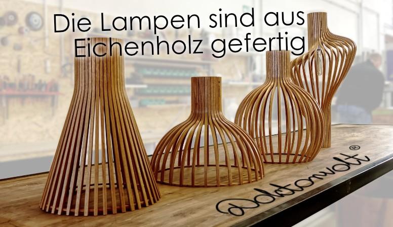 Die Lampen sind aus Eichenholz gefertigt